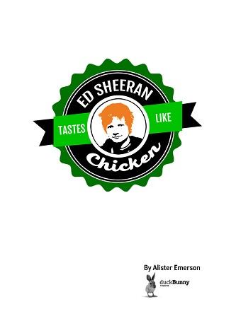 Ed Sheeran Tastes Like Chicken