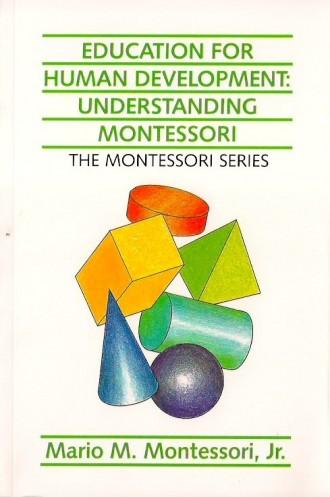 Education for Human Development - Understanding Montessori