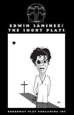 Edwin Sanchez - The Short Plays