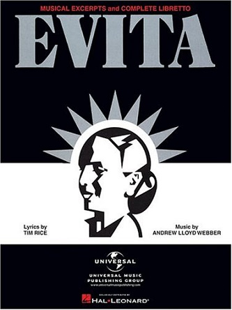 Evita - Musical Excerpts & Complete Libretto