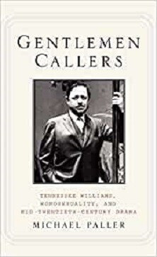 Gentlemen Callers - Tennessee Williams, Homosexuality and Mid-Twentieth Century Drama