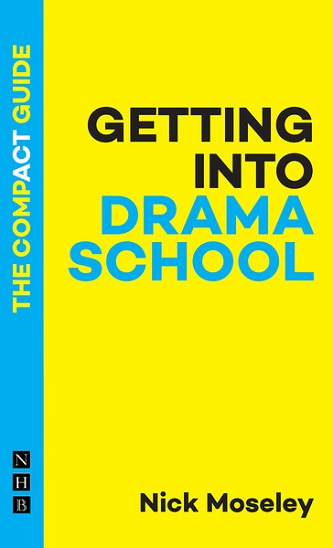 Getting into Drama School -The Compact Guide