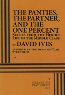 The Panties, The Partner, and The One Percent - Scenes from the Heroic Life of the Middle Class
