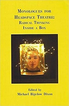 Headspace Theatre Monologues - Radical Thinking Inside a Box