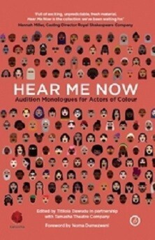 Hear Me Now - Audition Monologues for Actors of Colour