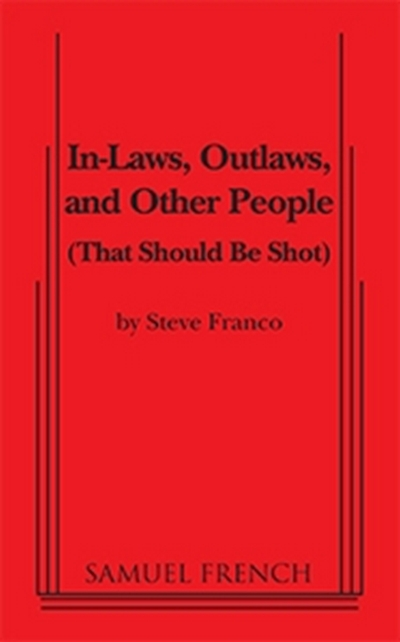 In-Laws, Outlaws and Other People That Should Be Shot