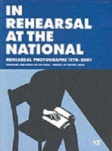 In Rehearsal At The National - Rehearsal Photographs 1976 - 2001
