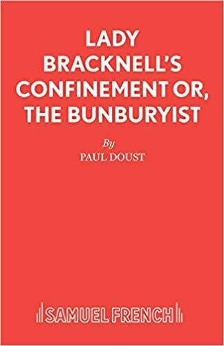Lady Bracknell's Confinement or The Bunburyist