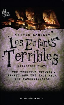 Les Enfants Terribles - Collected Plays