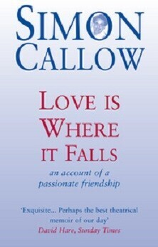 Love Is Where It Falls - an account of a passionate friendship