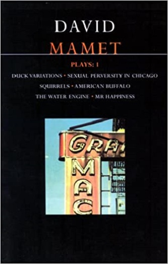 Mamet Plays 1 - Duck Variations & Sexual Perversity in Chicago & Squirrels & More
