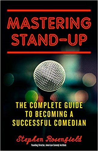 Mastering Stand-Up - The Complete Guide to Becoming a Successful Comedian