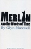 Merlin and the Woods of Time