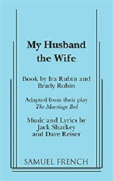 My Husband the Wife - A Musical Comedy