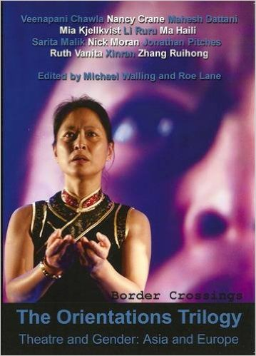 The Orientations Trilogy - Theatre and Gender - Asia and Europe