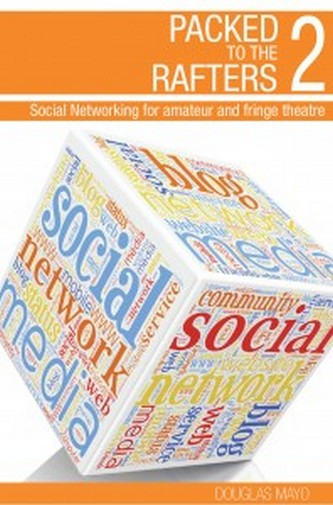 Packed to the Rafters - TWO - Social Networking for Amateur and Fringe Theatre