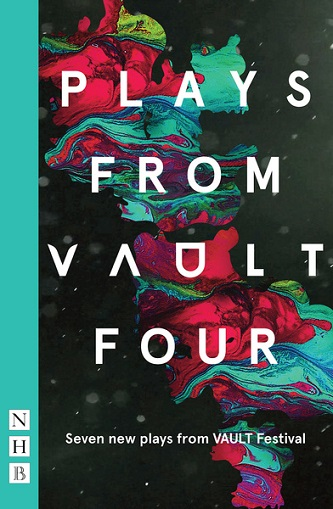 Plays from VAULT 4 - Seven New Plays from VAULT Festival