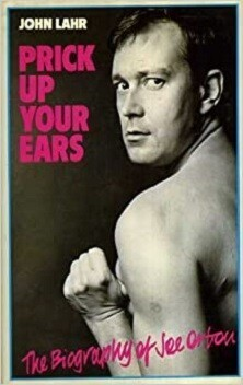 Prick Up Your Ears - the Biography of Joe Orton