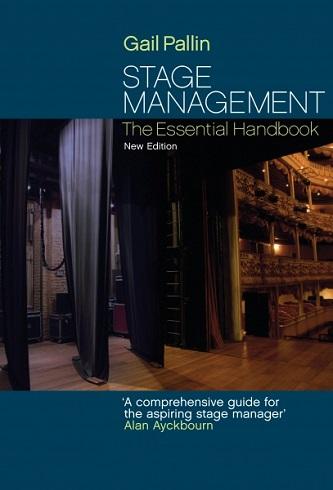 Stage Management - The Essential Handbook