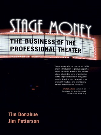 Stage Money - The Business of the Professional Theater