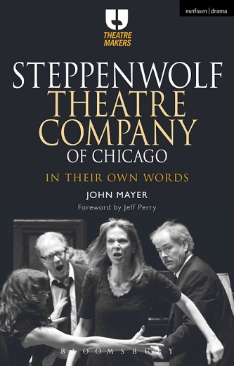 Steppenwolf Theatre Company of Chicago - In Their Own Words