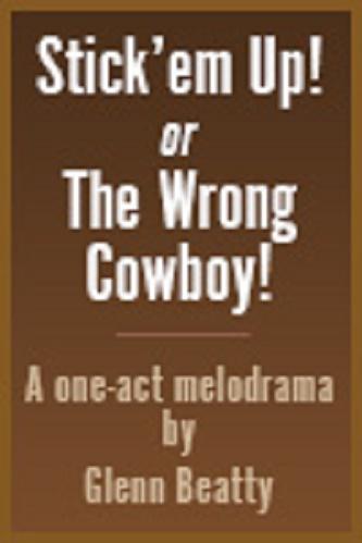 Stick 'Em Up! (or The Wrong Cowboy)