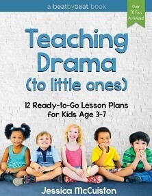 Teaching Drama to Little Ones - 12 Ready-to-Go Lesson Plans for Kids Age 3-7
