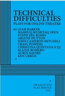 Technical Difficulties - 10 Plays for Online Theatre