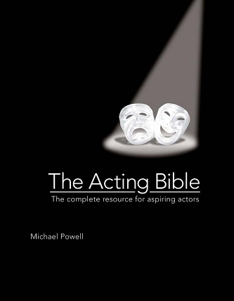 The Acting Bible - The Complete Resource for Aspiring Actors