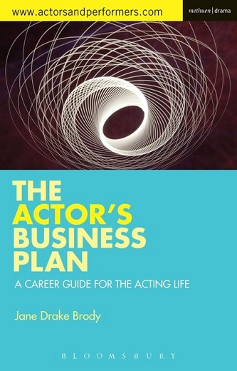 The Actor's Business Plan - A Career Guide for the Acting Life