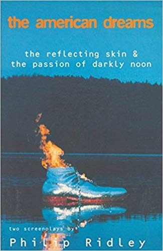 The American Dreams - The Reflecting Skin & The Passion of Darkly Noon