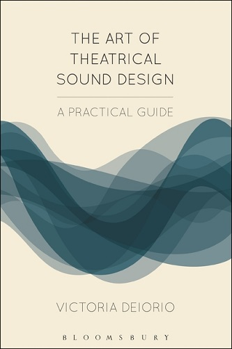 The Art of Theatrical Sound Design - A Practical Guide