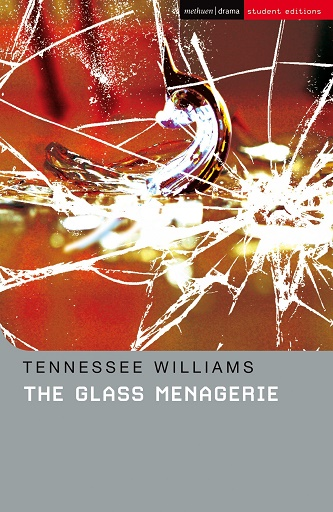 The Glass Menagerie - STUDENT EDITION with Commentary & Notes