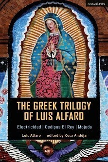 The Greek Trilogy of Luis Alfaro - Electricidad & Oedipus El Rey & Mojada