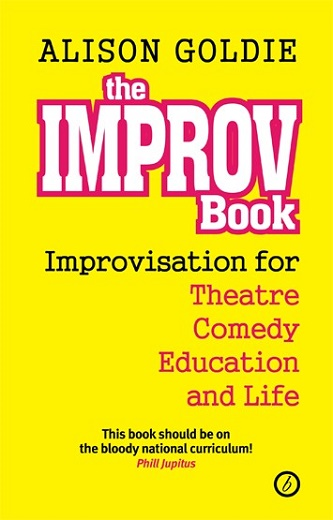 The Improv Book - Improvisation for Theatre, Comedy, Education and Life