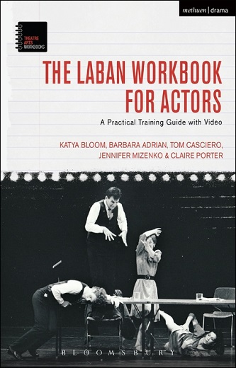 The Laban Workbook for Actors - A Practical Training Guide with Video