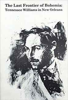 The Last Frontier of Bohemia: Tennessee Williams in New Orleans