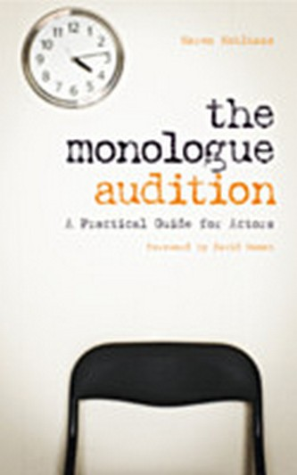 The Monologue Audition - A Practical Guide for Actors