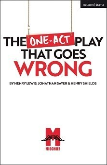 The One-Act Play That Goes Wrong