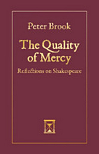 The Quality of Mercy - Reflections on Shakespeare