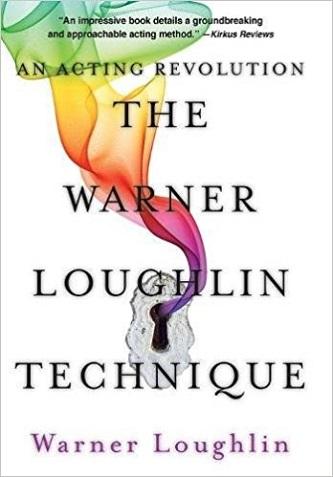The Warner Loughlin Technique - An Acting Revolution