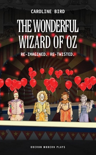 The Wonderful Wizard of Oz - Re-Imagined & Re-Twisted