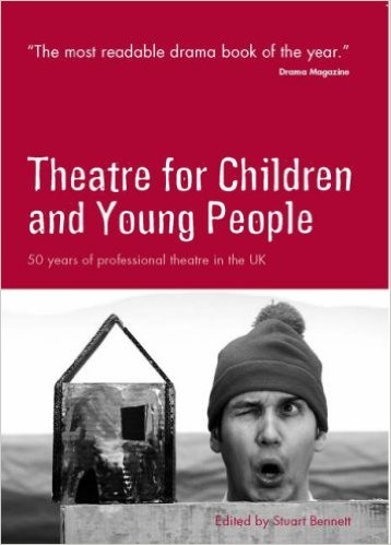 Theatre for Children and Young People - 50 years of Professional Theatre in the UK