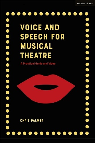 Voice and Speech for Musical Theatre - A Practical Guide